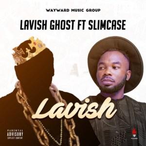 Lavish Ghost - Lavish ft. Slimcase